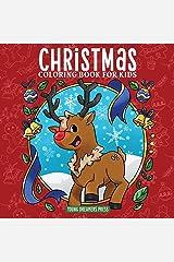 Christmas Coloring Book for Kids: Christmas Book for Children Ages 4-8, 9-12 (Coloring Books for Kids) Paperback