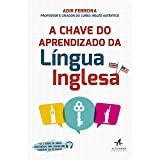 A chave do aprendizado da língua inglesa