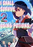 I Shall Survive Using Potions! Volume 2 (English Edition)