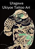 Utagawa Ukiyoe Tattoo Art (English Edition)