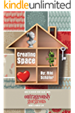 Creating Space - How to design your calm, sane, outrageously gorgeous home and family-life