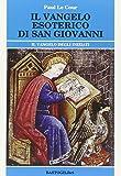 Il vangelo esoterico di san Giovanni. Il vangelo degli inziati