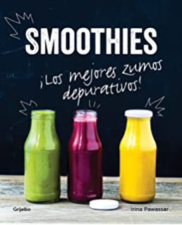 Smoothies. Los mejores zumos depurativos / Smoothies: The Best Juices For Detoxi ng (