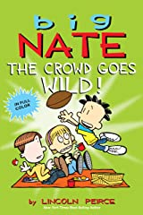 Big Nate: The Crowd Goes Wild! Kindle Edition