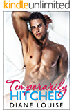 Temporarily Hitched : A second chance fake marriage romance