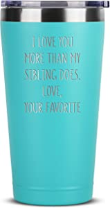 I Love You More Than My Sibling Does - 16 oz Mint Insulated Stainless Steel Tumbler w/Lid for Mom Dad - Birthday Mothers Fathers Day Christmas Gift Ideas from Daughter Son Kids - Moms Dads Gifts Mug