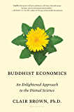 Buddhist Economics: An Enlightened Approach to the Dismal Science