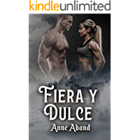Fiera y Dulce: (WolfHunters 2, romance paranormal) (Spanish Edition)