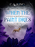 When The Paint Dries (A Four Horsemen Novel Book 4)