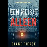 Een Meisje Alleen (Een Ella Dark FBI Thriller – Boek 1)