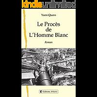 Le procès de l'Homme Blanc (French Edition)