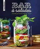 Bars à salades: 25 recettes gourmandes à emporter. ou pas !