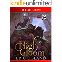 High Gloom: A LitRPG/GameLit Adventure (The Bad Guys Book 6)