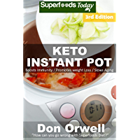 Keto Instant Pot: 50 Ketogenic Instant Pot Recipes full of Antioxidants and Phytochemicals (English Edition)