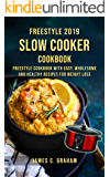 Freestyle Slow Cooker Cookbook 2019: Freestyle Cookbook with Easy, Wholesome and Healthy Recipes for Weight Loss