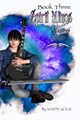 Spirit Wings The House of Asher: Book Three Kindle Edition
