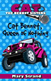 Cat Bennet, Queen of Nothing (The Bennet Sisters Book 3)