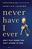 "Never Have I Ever: ""Like DESPERATE HOUSEWIVES meets KILLING EVE"" (English Edition)"