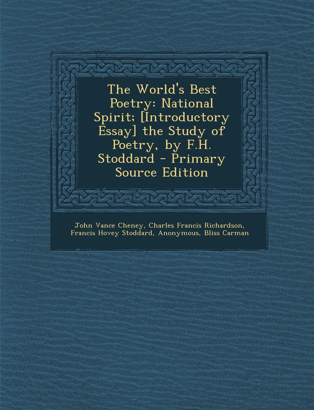 Download The World's Best Poetry: National Spirit; [Introductory Essay] the Study of Poetry, by F.H. Stoddard pdf epub