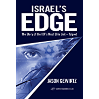 Israel's Edge: The Story of The IDF's Most Elite Unit - Talpiot (English Edition)