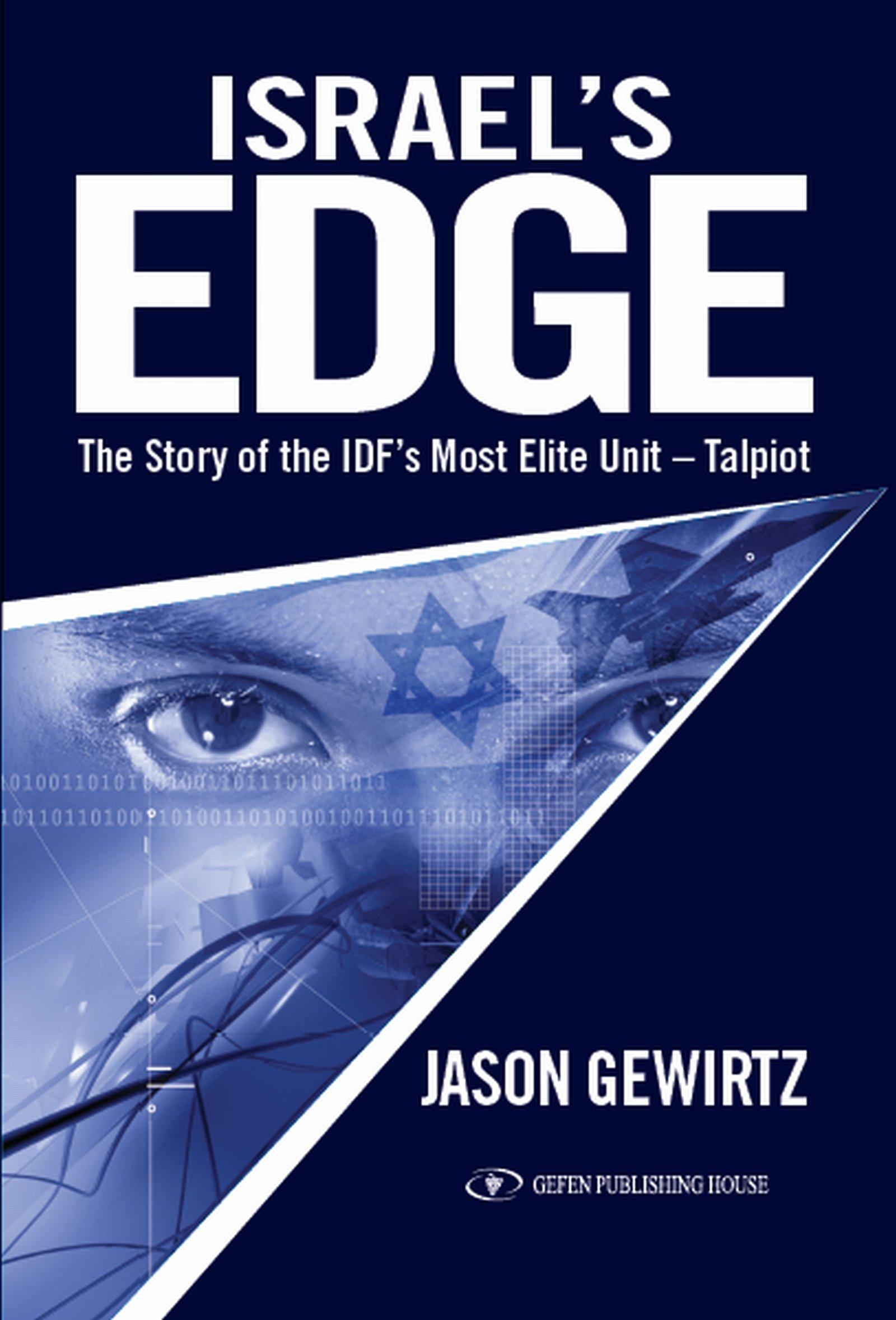 Israel s Edge The Story of The IDF s Most Elite Unit Talpiot