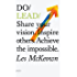 Do Lead: Share your vision. Inspire others. Achieve the impossible. (Do Books Book 9)