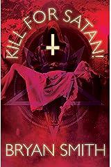 Kill For Satan! Kindle Edition