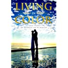 Living in Color: A Love Story, In Sickness and In Health