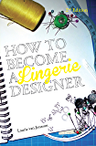 How to become a Lingerie Designer (English Edition)