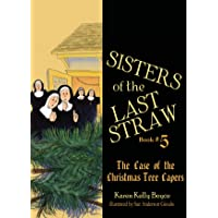 Sisters of the Last Straw Vol 5: The Case of the Christmas Tree Capers (Volume 5)