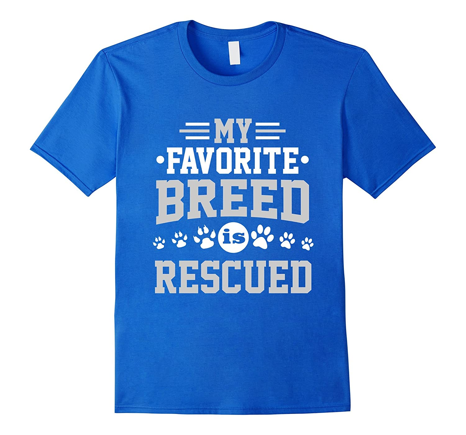My Favorite Breed is Rescued Dog and Cat Adoption T-Shirt-AZP