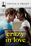 Crazy in Love (A Love & Harmony Romance)