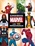 Superhéroes Marvel: los 100 imprescindibles (Marvel. Superhéroes)