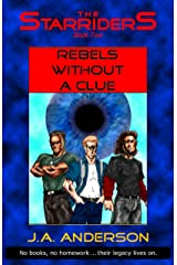 Rebels Without A Clue (The Starriders Saga Book 2) Kindle Edition
