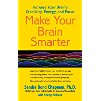 Make Your Brain Smarter: Increase Your Brain's Creativity, Energy, and Focus (English Edition)