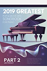 2019 GREATEST POP & MOVIE HITS SONGBOOK FOR PIANO PART 2: Piano Book - Piano Music - Piano Books - Piano Sheet Music - Keyboard Piano Book - Music Piano ... Piano - The Piano (Songbook For Piano 2019) Kindle Edition