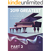2019 GREATEST POP & MOVIE HITS SONGBOOK FOR PIANO PART 2: Piano Book - Piano Music - Piano Books - Piano Sheet Music… book cover