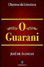 O Guarani (Clássicos da Literatura)