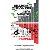 Billions For The Bankers-Debts For The People (English Edition)