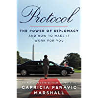 Protocol: The Power of Diplomacy and How to Make It Work for You (English Edition)