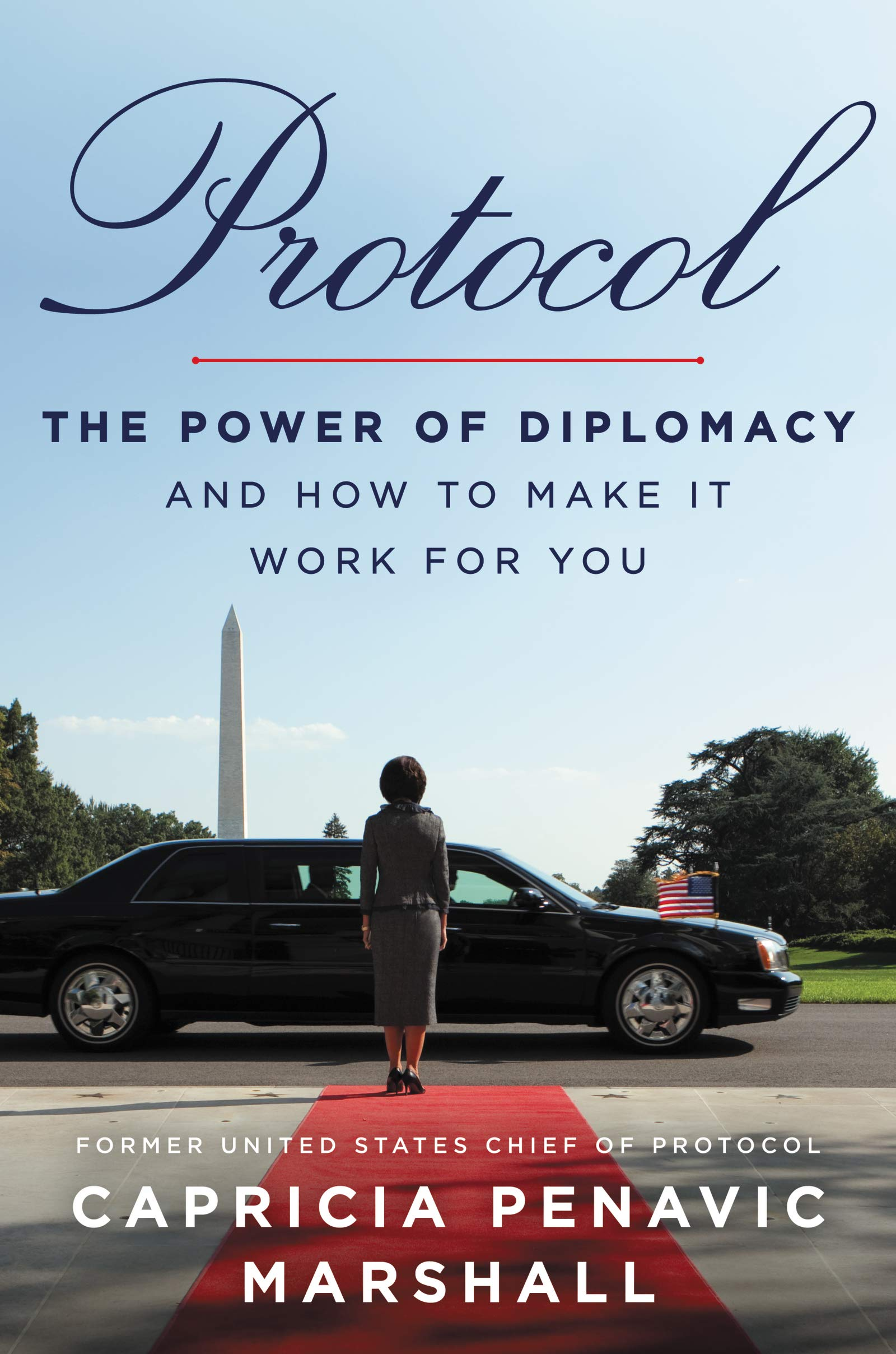 Protocol: The Power of Diplomacy and How to Make It Work for You: Marshall,  Capricia Penavic: 9780062844460: Amazon.com: Books