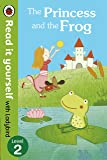 The Princess and the Frog: Read it Yourself with Ladybird (Level2)