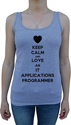 Keep Calm And Love An It Applications Programmer Mujer De Tirantes Camiseta Gris Todos Los Tamaños W...