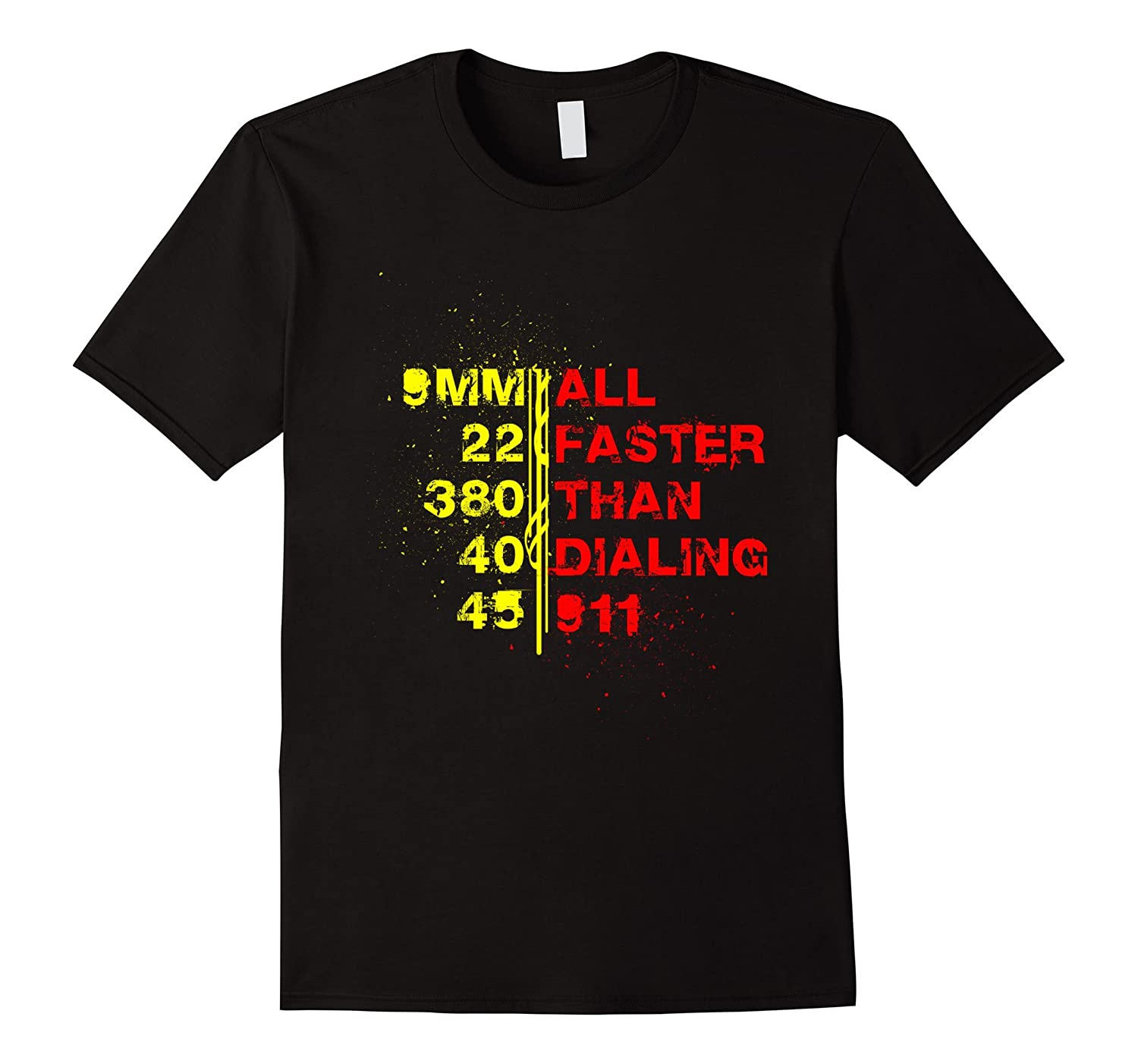 ALL FASTER THAN DIALING 911 2nd Amendment Gun T-Shirt-Art
