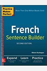 Practice Makes Perfect French Sentence Builder, Second Edition Kindle Edition