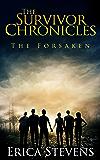 The Survivor Chronicles: Book 3, The Forsaken (Serial Story #3)