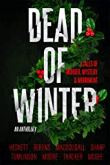 Dead of Winter: A Christmas Anthology Kindle Edition