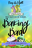 Baking Bad - a Cozy Mystery (with Dragons): Tea, dragons, and murder - a cozy mystery with a scaly twist. (A Beaufort Scales Mystery Book 1)
