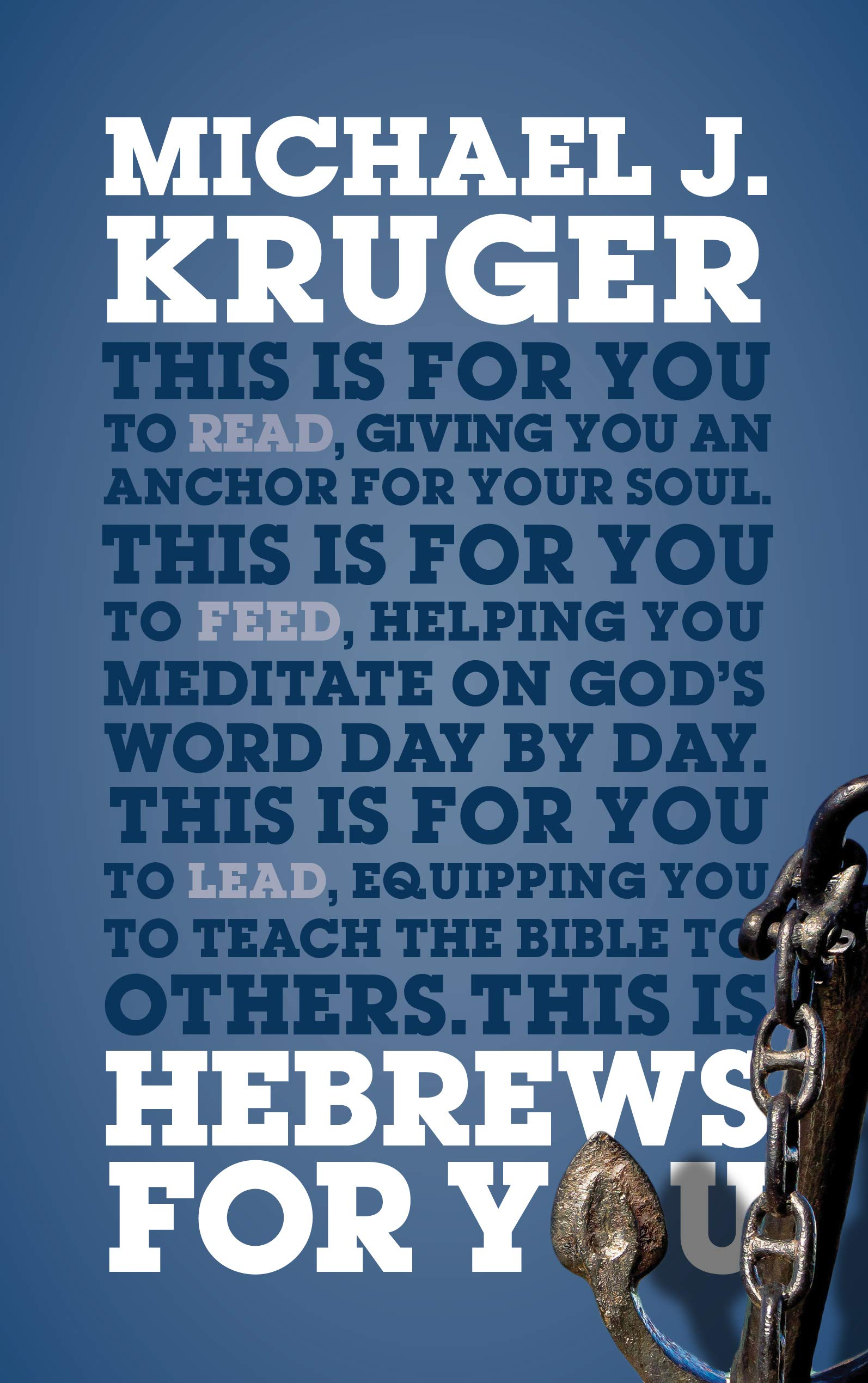 Hebrews For You (God's Word for You): Michael J. Kruger: 9781784986056: Amazon.com: Books