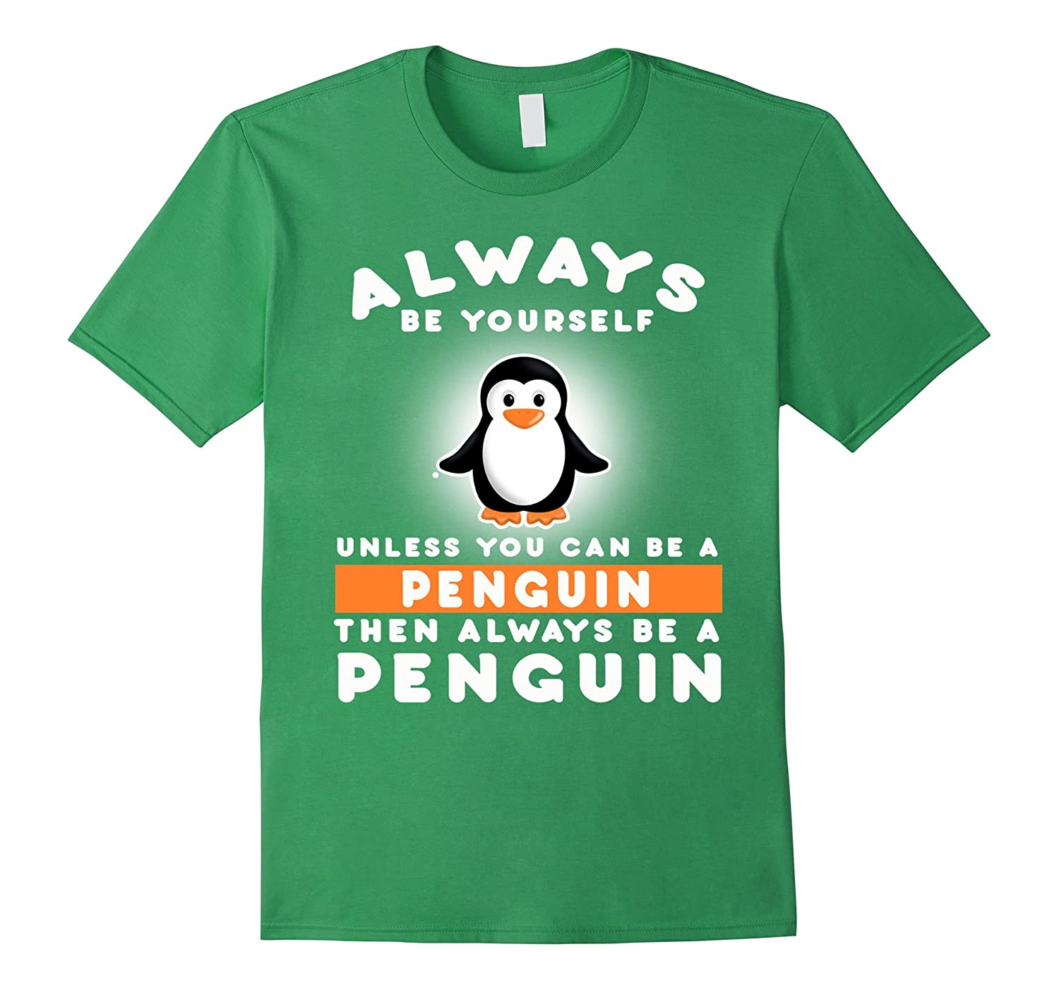 Funny Penguin Lover: Always be yourself-Teevkd
